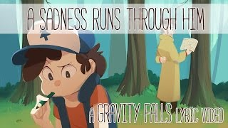 [EXTENDED] A Sadness Runs Through Him - Gravity Falls PMV