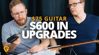 $75 Guitar + $600 Upgrades. Is it worth it?