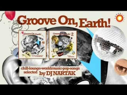 Groove On, Earth! (compiled by DJ Nartak).mov Mp3