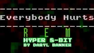 "R.E.M. ""EVERYBODY HURTS"" Nintendo Hyper 8-Bit by Daryl Banner"