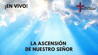 La Ascensión de Nuestro Señor, Cristo El Salvador LCMS Del Rio, TX