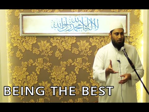 Being the best - Jumu'ah Khutbah in english by Zaid Hussain, Hikmah Institute