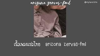 Download lagu arizona zervas-fml [THAISUB]  เเปลไทย