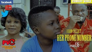 I CAN GET HER PHONE NUMBER FOR YOU episode 136 (PRAIZE VICTOR COMEDY)