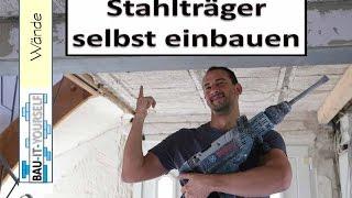 Tragende Wand entfernen und Sturz einbauen - Stahlträger selber einsetzen