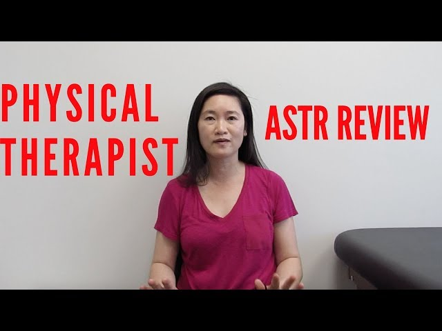 Physical Therapist ASTR Review
