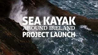 Sea Kayak Around Ireland - Launch