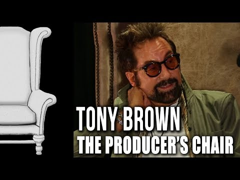 The Producer's Chair - Episode 05 - Tony Brown
