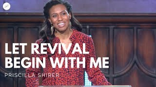 Going Beyond Ministries with Priscilla Shirer - Let Revival Begin with Me
