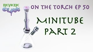 How to Make a Minitube (Part 2 - Assembly, Downstem and Dome) || REVERE GLASS ||