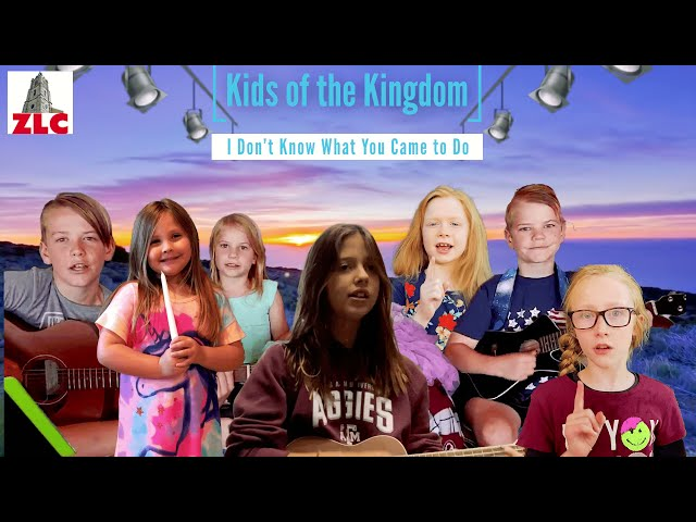 Worship Music - Kids of the Kingdom - I Don't Know What You Came to Do