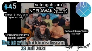 """Download LIVE IG UN1TY with Indomusikgram 23 Juli 2021    Spesial """"Baby"""""""