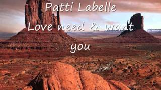 Patti Labelle - Love need and want you.wmv