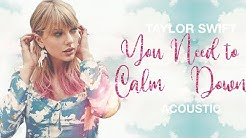 Taylor Swift - You Need To Calm Down (Acoustic)
