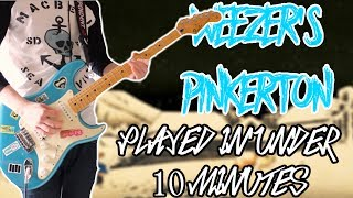 Weezer's Pinkerton Played In Under 10 Minutes (GUITAR MEDLEY) 1080P