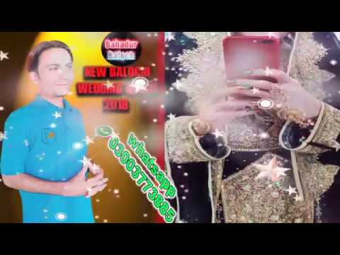 New Balochi Wedding Songs (2018) Mehiar dad