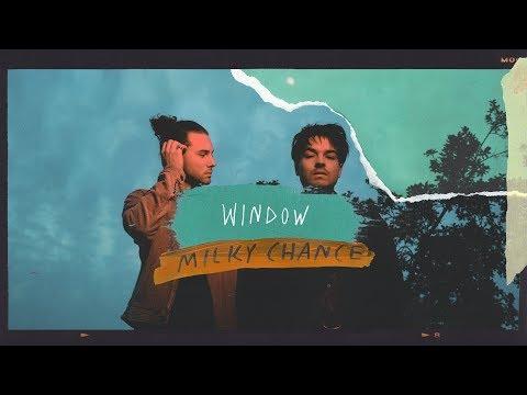 Milky Chance – Window