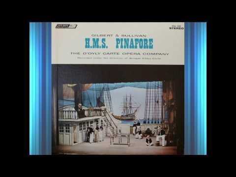 H M S  Pinafore (Act 2) - D'Oyly Carte - Gilbert & Sullivan