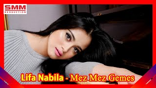 Lifa Nabila Mez Mez Gemes MP3
