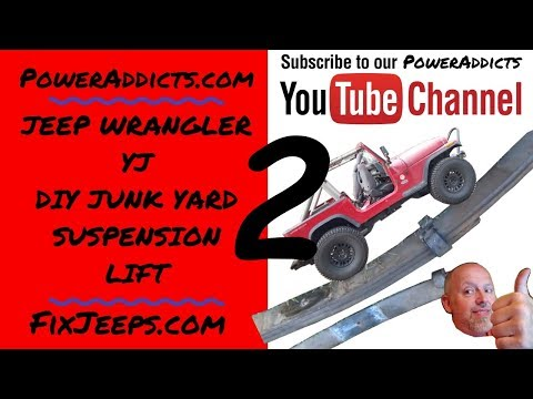 Jeep Wrangler YJ - Junkyard Lift for about $150. Part 2