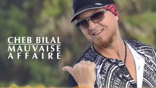 Download Video Cheb Bilal - Mauvaise Affaire MP3 3GP MP4