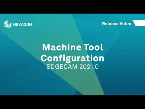Machine Tool Configuration | EDGECAM 2021