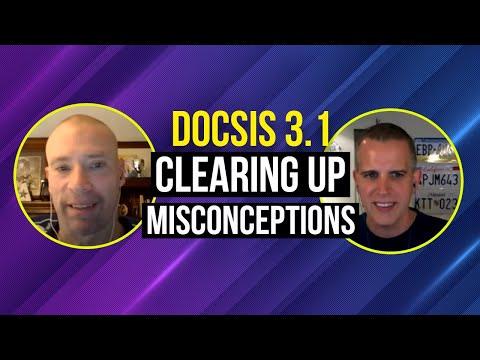 DOCSIS 3.1 Clearing Up Misconceptions