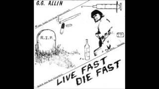 GG Allin - Live Fast Die Fast