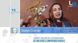 PRIMER ENCUENTRO INTERNACIONAL DE MUJERES EMPRENDEDORAS - GLADYS GUZMAN - GUATEMALA
