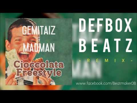 Gemitaiz & MadMan - Cioccolata FreeStyle - (Defbox Remix)