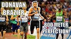 THE PERFECT 800 METER RACE || DONAVAN BRAZIER'S DIAMOND LEAGUE 800M FINAL!