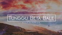 Lagu Ambon Terbaru 2017 Willy Sopacua  - Tunggu Beta Bale