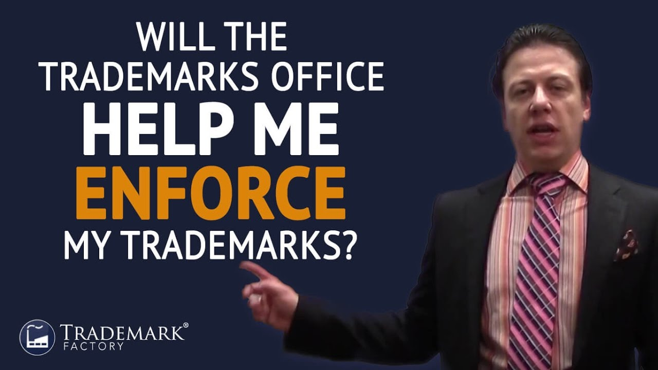 Will the Trademarks Office Help Me Enforce My Trademarks