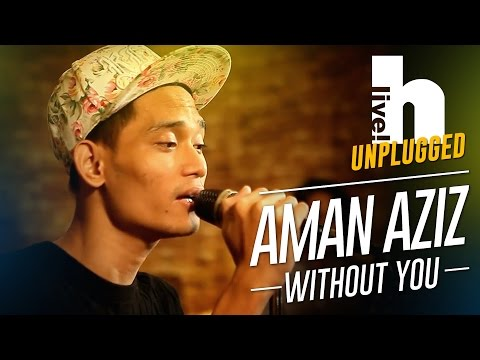 #Hlive Unplugged: Aman | Without You