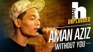 Hlive Unplugged Aman Without You