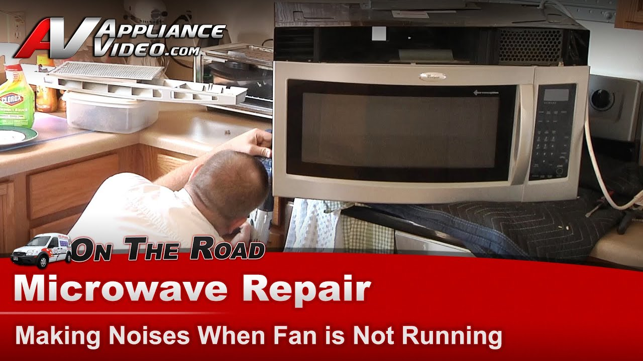 Microwave Repair Diagnostic Making Noises Fan Issue Whirlpool Maytag Sears Gh5184xps 4 Youtube