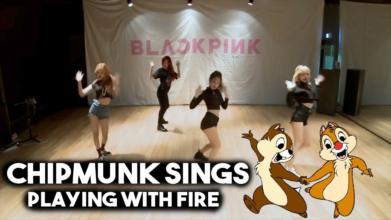 When A Chipmunk Sings Playing With Fire Blackpink Funny Moments