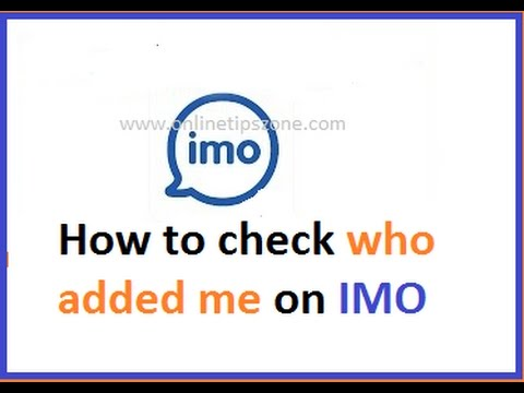 How to Check Who added Me on IMO