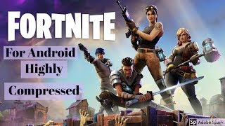 Download Fortnite For Android (Highly Compressed) Under 500 mb