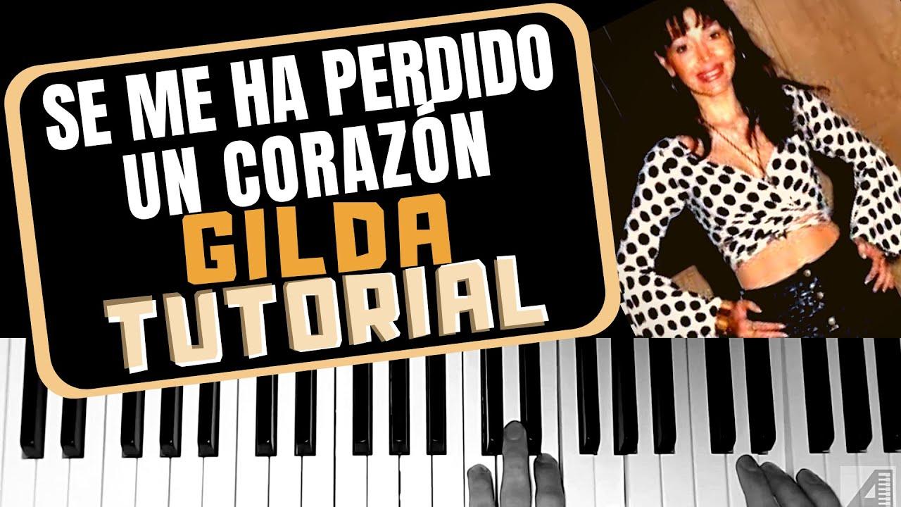 """Cómo tocar """"Se me ha perdido un corazón"""" de Gilda en piano (tutorial)"""