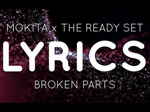 Mokita x The Ready Set – Broken Parts (Lyric Video)