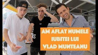 Am aflat numele iubitei lui Vlad Munteanu - Fratii Munteanu