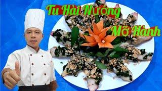 Hướng Dẫn Làm Món Tu Hài Nướng Mỡ Hành / Cùng Bạn Vào Bếp