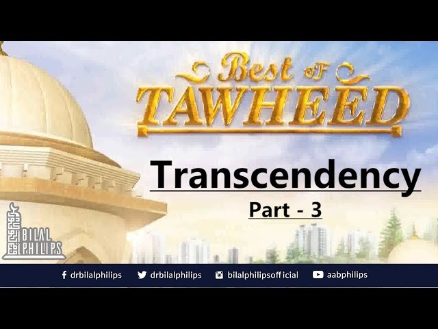 Allah is Above & Beyond His Creation - [Transcendency Part 3] - Dr. Bilal Philips