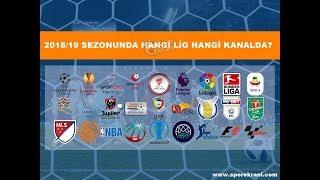 2018/19 Sezonunda Hangi Lig Hangi Kanalda? (Bein Sports, S Sport, TRT, Tivibu Spor, A Spor)