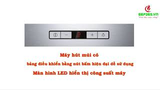 Bếp 365 - Giới thiệu Máy hút mùi Bosch DWB097E50 90CM