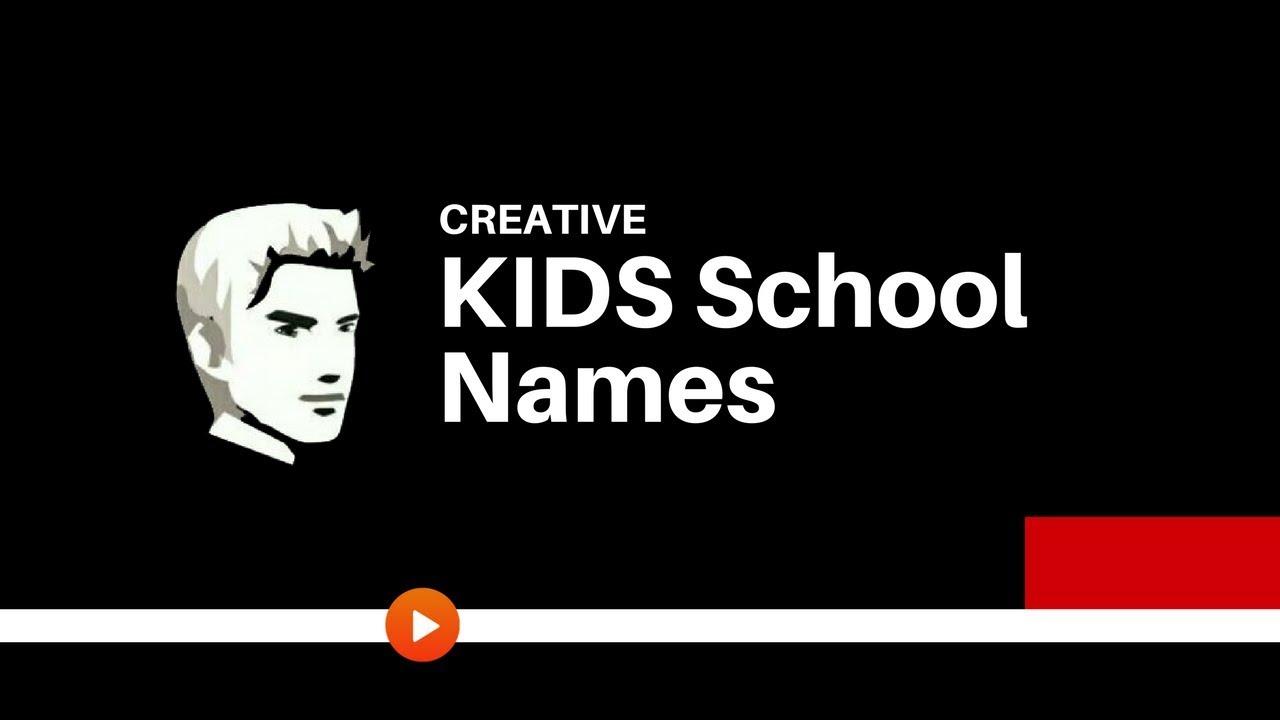 60 Best Kids School Names Idea | Brandyuva in