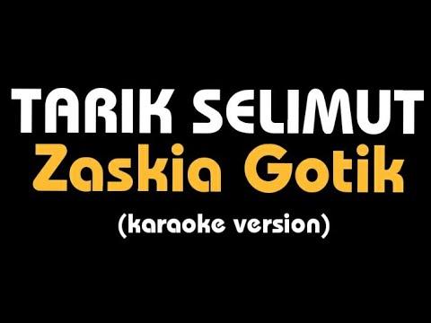 (Karaoke) TARIK SELIMUT || Zaskia Gotik, Lirik