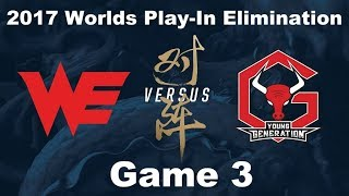 [2017 Worlds] Play-In Knock-Out - WE vs YG - Game 3 - League of Legends- Team WE vs Young Generation