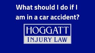 Hoggatt Law Office, P.C. Video - What should I do if I am in a car accident?